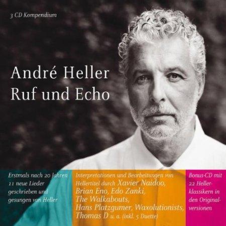Andre Heller – Ruf und Echo