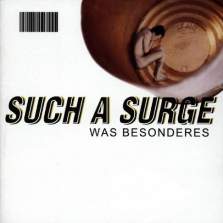Such A Surge – Was Besonderes